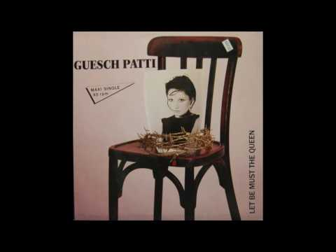 Guesch Patti  Let Be Must The Queen Version  1988