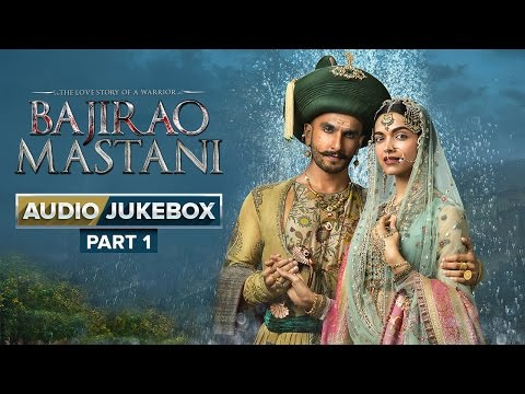 Bajirao Mastani Full Songs | Audio Jukebox - Part 1
