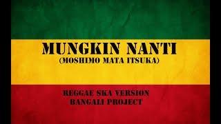 Mungkin Nanti versi jepang (Reggae Ska Version)