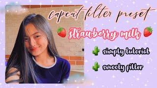 Download CAPCUT FILTER PRESET | strawberry milk filter tutorial - Siti Rahma Fitri Yani