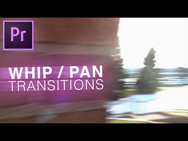 How to Smooth Whip Pan Camera Transition with almost ZERO Editing (Premiere Pro CC 2017)