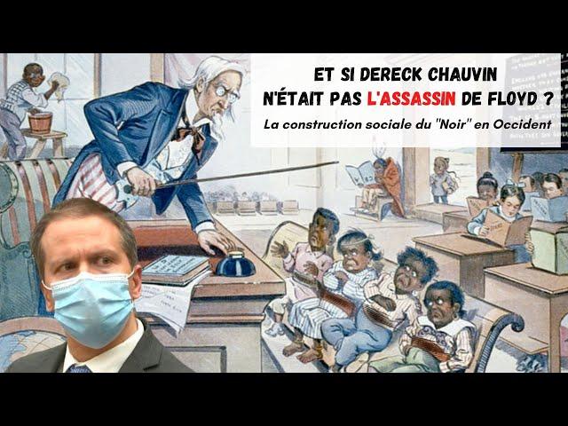 Dr JFA:Et si Derek Chauvin n'était pas l'assassin de George Floyd?(La construction sociale du Noir)