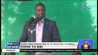 DP William Ruto asema BBI ni ya maslahi ya Raila Odinga