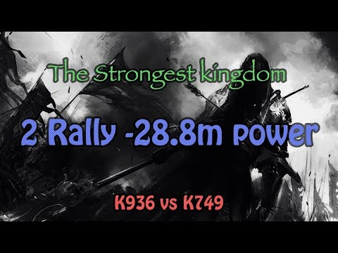 Clash of Kings | The Strongest kingdom | 2 Rally -28.8m power