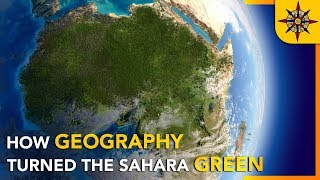 How Geography Turned the Sahara Green