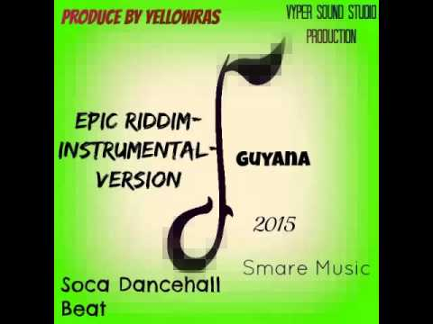 Epic Riddim-Instrumental-Version-Beats-Smare-Dancehall Music-Guyana- 2015-By YellowRas