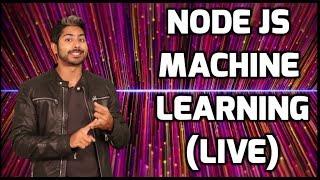 Node JS Machine Learning (LIVE)