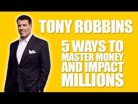 Tony Robbins - 5 Ways to Master Your Money & Impact Millions of Lives