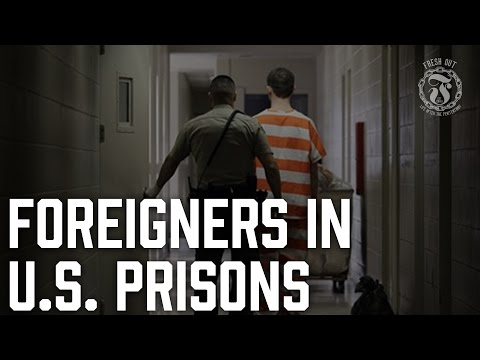 Foreigners in American Prisons - What happens to them? - Prison Talk 10.2