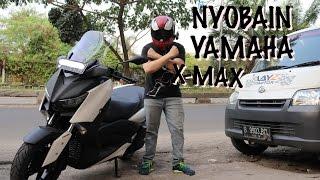 NYOBAIN YAMAHA XMAX 250