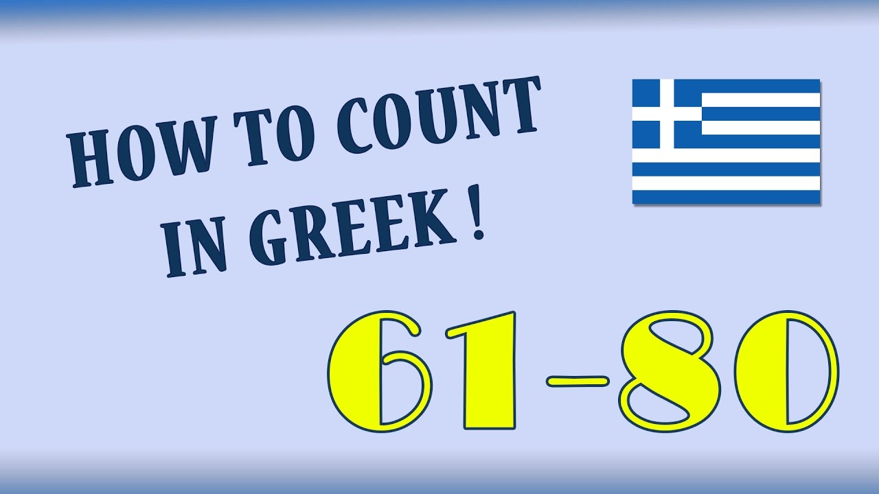a627f9880790 How to Count in Greek  The numbers 61-80 - YouTube