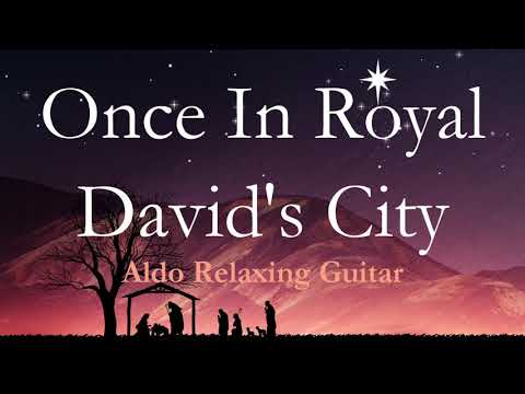 Once In Royal David's City Classical Guitar Instrumental Acoustic Christmas Holiday Song By ALDO