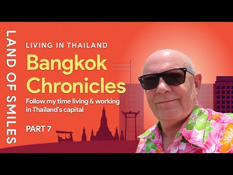 Bangkok Chronicles Follow My Time Living and Working in Thailand's Capital Part 7