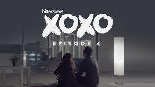 BITTERSWEET XOXO Web Series | Episode 4