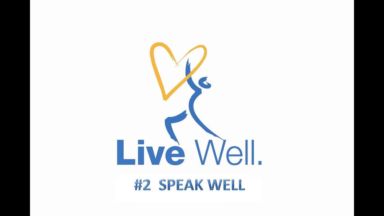 "LIVE WELL #2- ""Speak Well"" 1/10/2016"