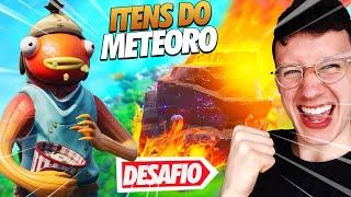 DESAFIO SÓ ITENS DO METEORO - FORTNITE