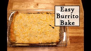 Easy Burrito Bake - Another Quick Meal Idea