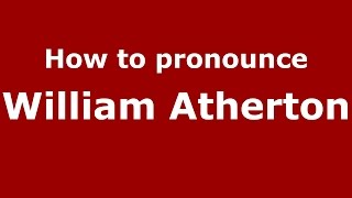 How to pronounce William Atherton (American English/US)  - PronounceNames.com