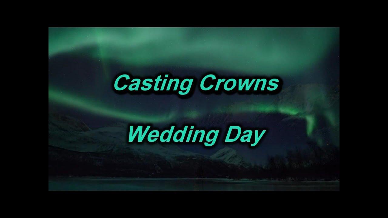 Wedding Day Casting Crowns Lyrics On Screen Hd