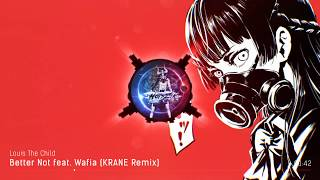 Louis The Child - Better Not feat. Wafia (KRANE Remix) ❖ELECTRONIC❖