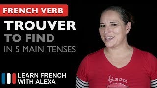 Trouver (to find) - 5 Main French Tenses