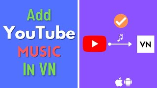 Download How to add Music in VN Video Editor from YouTube - Android & iOS