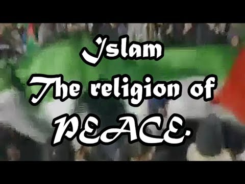 Islam is The religion of PEACE Verified Proof