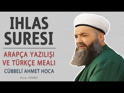 İhlas suresi Cübbeli Ahmet Hoca arapça okunuşu ve anlamı