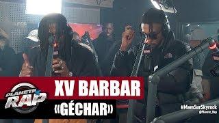 """[Exclu] XV Barbar """"Géchar"""" #PlanèteRap"""