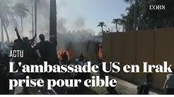 L'ambassade américaine en Irak prise pour cible par des manifestants