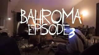 BAHROMA [new album: episode3]