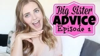BIG SISTER ADVICE: Boys, Life, How to be Rich | Girls Only
