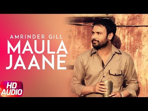 Maula Jaane ( Full Audio Song ) | Amrinder Gill | Punjabi Song | Speed Records