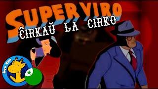 Superviro: Ĉirkaŭ la Cirko – Filmeto (Esperanto) 🔸 Rachel's Conlang Channel)