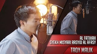 Download Video Taqy Malik   Al fatihah Syekh Misyari Rasyid Al Afasy MP3 3GP MP4