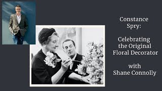 Celebrating the Life and Legacy of Constance Spry with Royal Florist, Shane Connolly