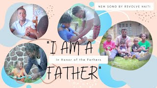I am a Father - R3VOLVE HAITI - Music Video
