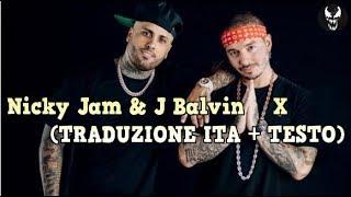 Nicky Jam J. Balvin X TRADUZIONE ITA TESTO lyrics.mp3