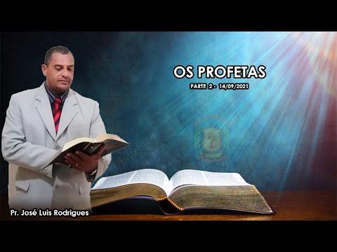 Os Profetas (parte 02) | Pr. José Luís Rodrigues - 14/09/2021