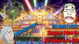 super mario 3d world || part 20: mad decent || pants party