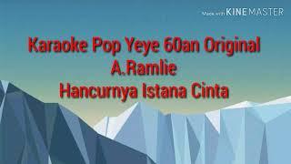 Karaoke Hancurnya Istana Cinta A.Ramlie (Original)