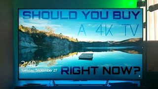 4k tv s are they worth it right now