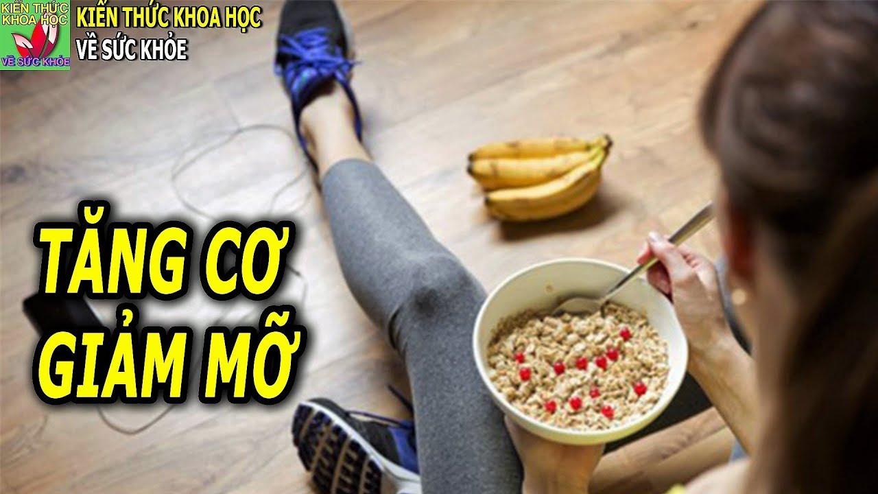 3 Cách ăn uống tập luyện tăng cơ giảm mỡ không gây béo