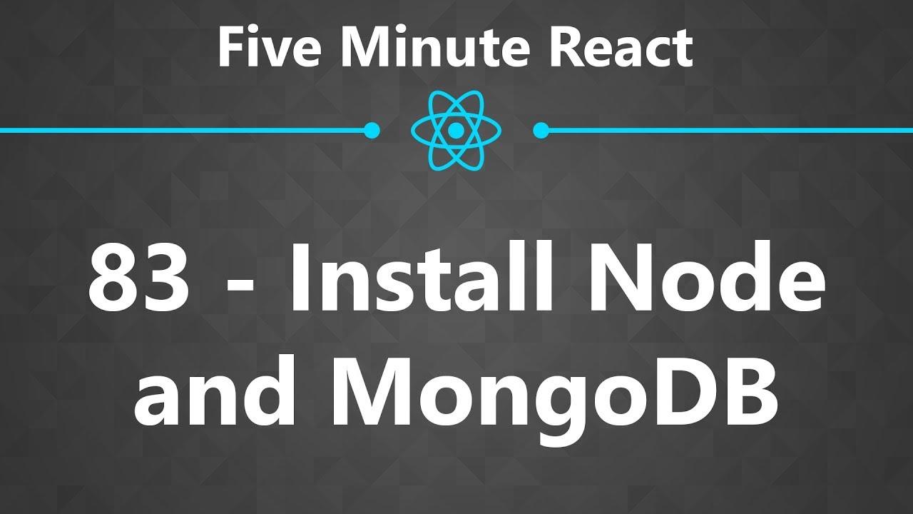 CloseBrace | Five Minute React 83 - Install Node and MongoDB