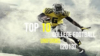 Top 10 Colleges - Top 10 College Football Uniforms (2013)