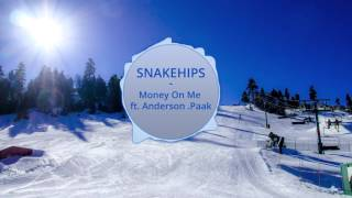 vuclip SNAKEHIPS - Money On Me ft. Anderson .Paak