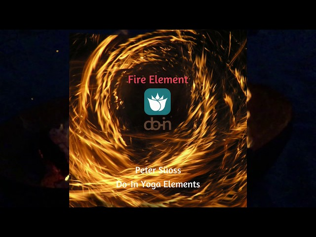Can you feel the heat? Fire element - Do-In Yoga Elements