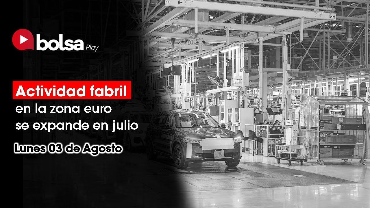 La actividad fabril en la zona euro se expande en julio | Bolsa de Valores de Lima