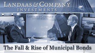 The Fall & Rise of Municipal Bonds