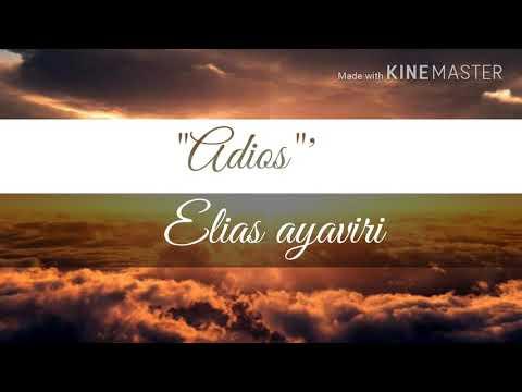 """""""ADIOS"""" Elías Ayaviri (letra)"""